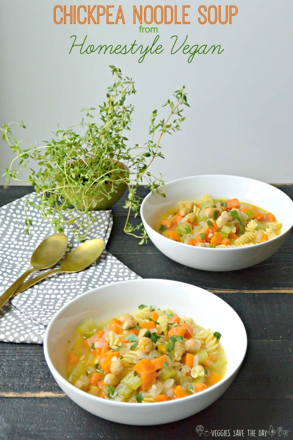 Chickpea Noodle Soup (Vegan, gluten free option) from the cookbook Homestyle Vegan by Amber St. Peter (Fettle Vegan)