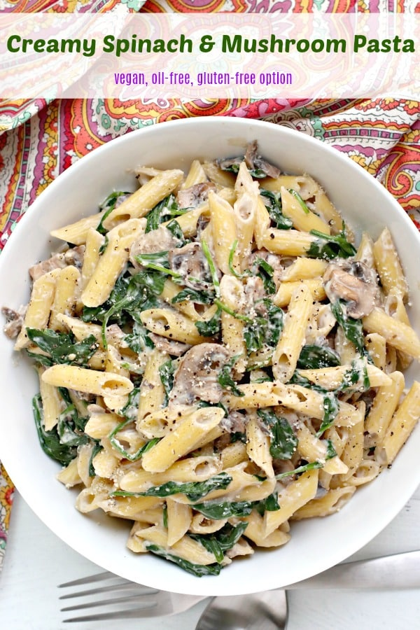 Creamy Spinach & Mushroom Pasta is easy to make in under 30 minutes with only a few basic ingredients. You won't miss the dairy or oil in this delicious dish. #pasta #vegan #glutenfree #oilfree #30minutemeal #dinner #spinach #mushrooms #cashews
