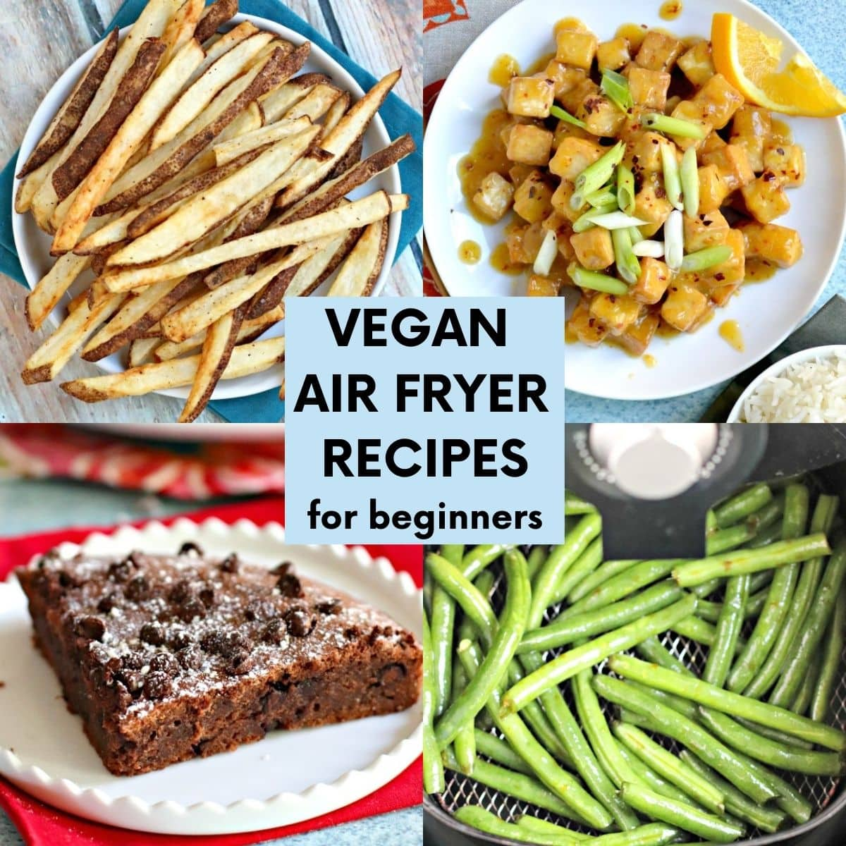 Collage of images of french fries, orange tofu, green beans, and a brownie